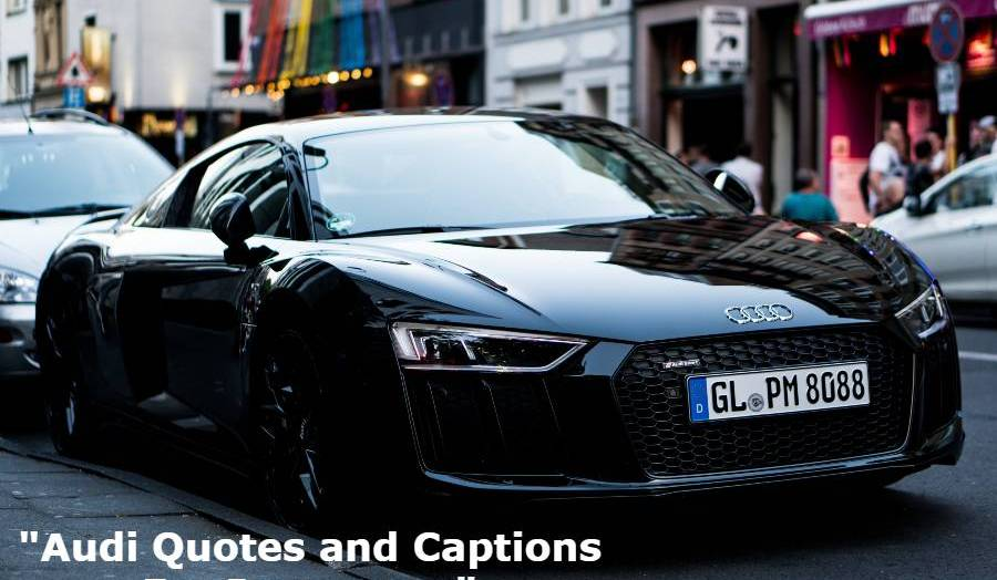 Audi Quotes and Captions For Instagram