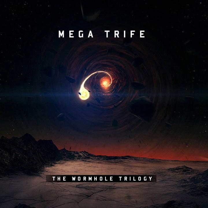 Mega Trife - The Wormhole Trilogy