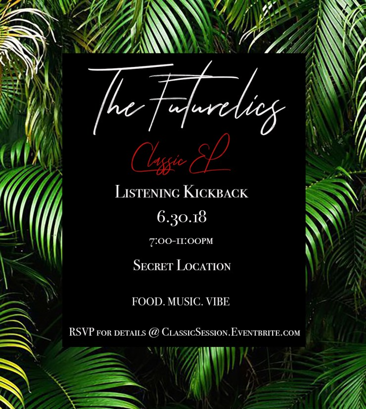 "The Futurelics ""Classic EP"" Listening Kickback"