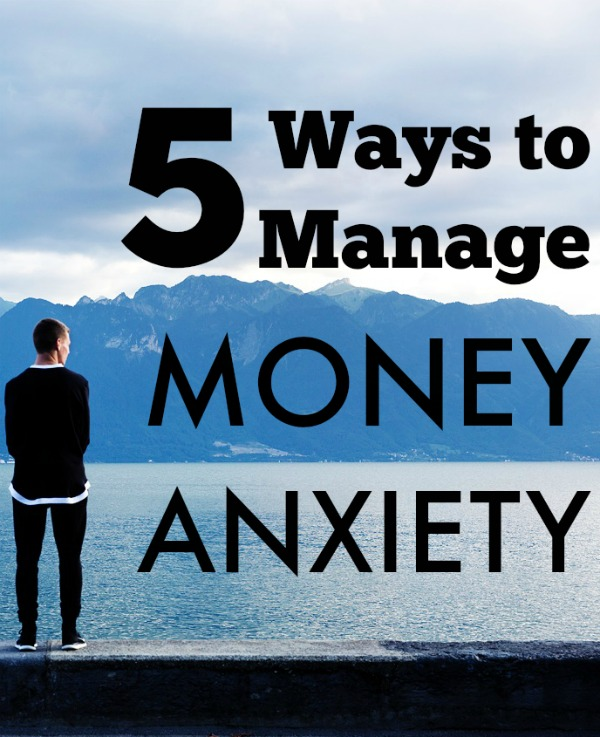 5 ways to manage your money anxiety