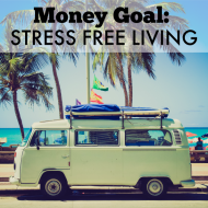Living Stress Free As A Financial Goal
