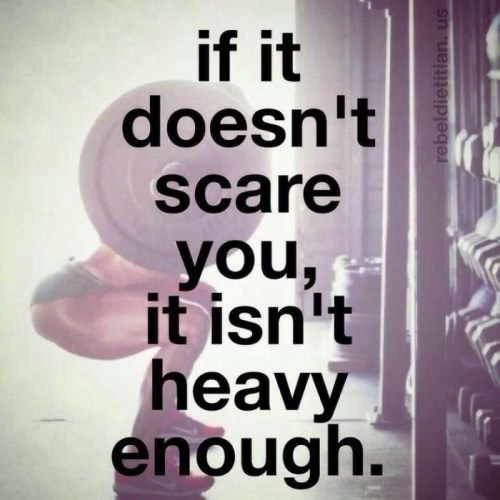 squat rack motivation - if it doesn't scare you it isn't
