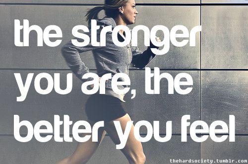 fitness motivation quote - stronger feel better