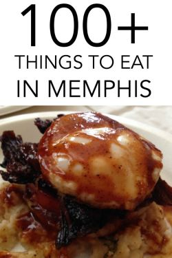 100 + things to eat in memphis