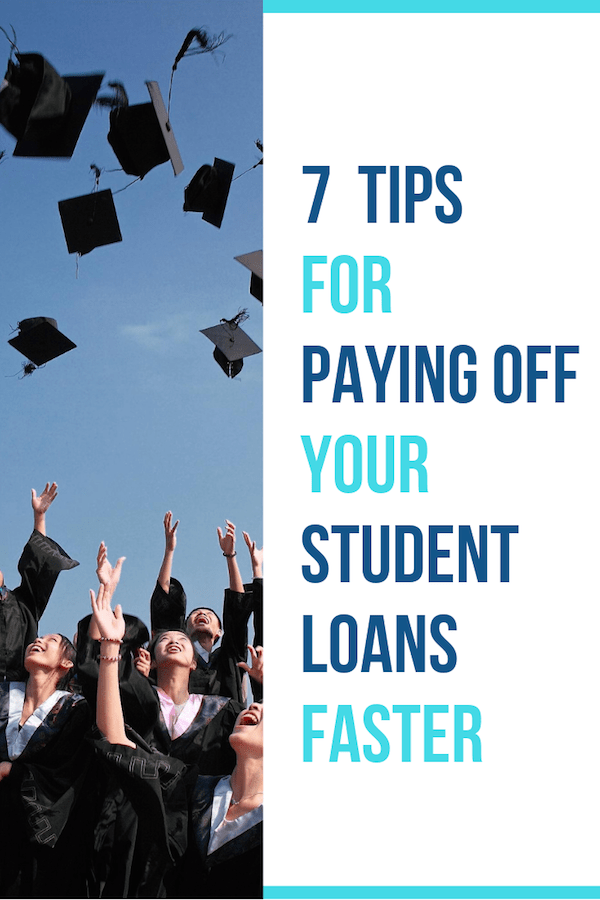 7 tips for paying off your student loans