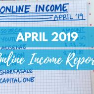 April 2019 Online Income Report