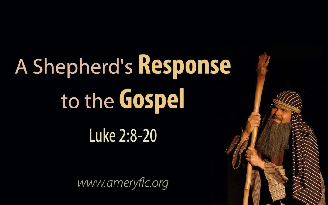 A Shepherd's Response to the Gospel
