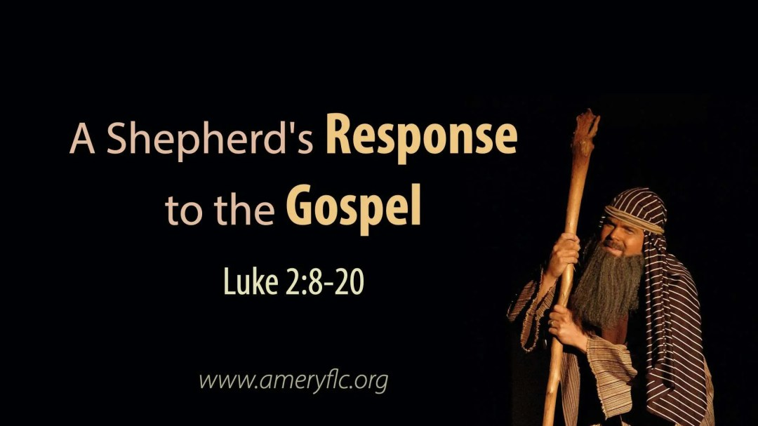 A Shepherd's Response to the Gospel