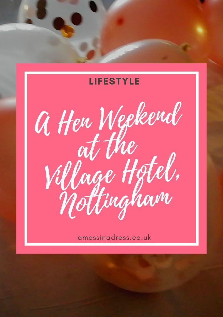 A Hen Weekend at the Village Hotel, Nottingham
