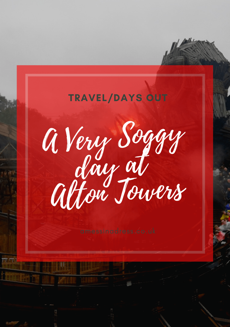 Days Out || A Soggy Day at Alton Towers