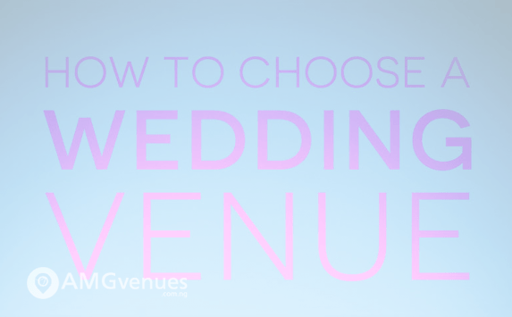 How to Choose a Wedding Venue in Nigeria