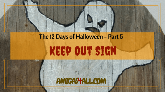 The 12 Days of Halloween-Part 5-Halloween Keep Out Sign