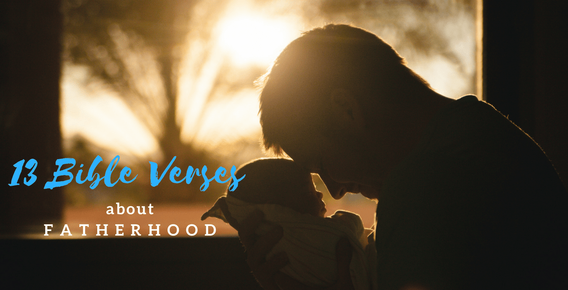 13 Bible Verses on Fatherhood
