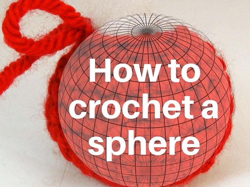 How tocrochet asphere