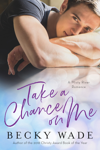 Take a Chance on Me by Becky Wade