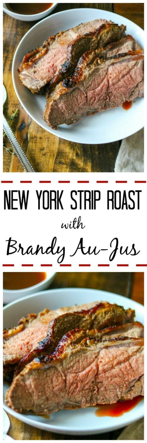 New York Stip Roast With Brandy Aus Jus: Move aside prime rib, this is a lighter take on a Steakhouse favorite that is more delicious than the orignial! Step by step instructions on how to make the most flavorful piece of meat you have ever had.