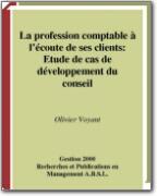 La Profession Comptable à l_Ecoute de ses Clients - Etude de Cas de Développement du Conseil