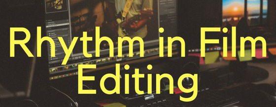 Importance of Rhythm in Film Editing