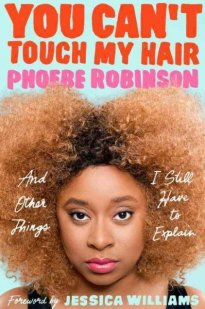 Best of Other People's Stories: reading a LOT of celebrity memoirs gave me a lot of other stories to enjoy and learn from, but too few of them sounded like me. Phoebe Robinson and her book changed that. YOU CAN'T TOUCH MY HAIR is a wonderful meditation on growing up black, pop culture, current events, and building an unconventional career that one really loves. It was laugh-out-loud hilarious at moments, and deeply emotional in others. I couldn't recommend it more highly- and watch out for Phoebe. She's headed to the top, and I can't wait to see her get there.