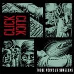 Click Click - Those Nervous Surgeons