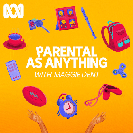 Parental as anything with Maggie Dent podcast