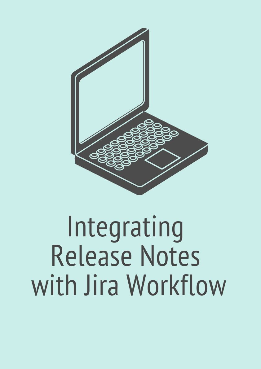 Integrating release notes with Jira workflow