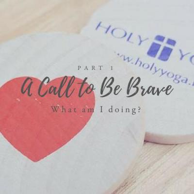 A Call to Be Brave