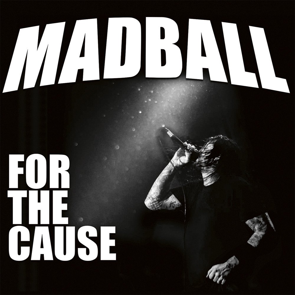 Madball -For the cause