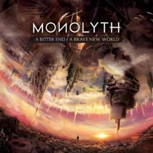 MONOLYTH - A Bitter End A Brave New World