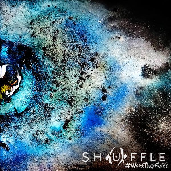 SHUFFLE - Won't They Fade