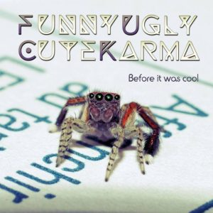 FUNNY UGLY CUTE KARMA - Before It Was Cool