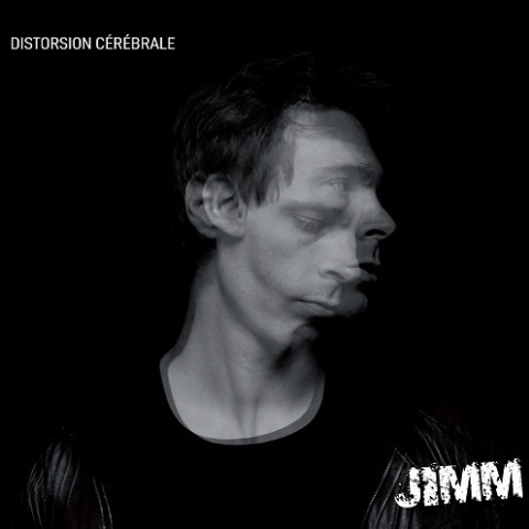 JIMM - Distorsion Cérébrale