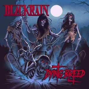 BLACKRAIN - Dying Breed