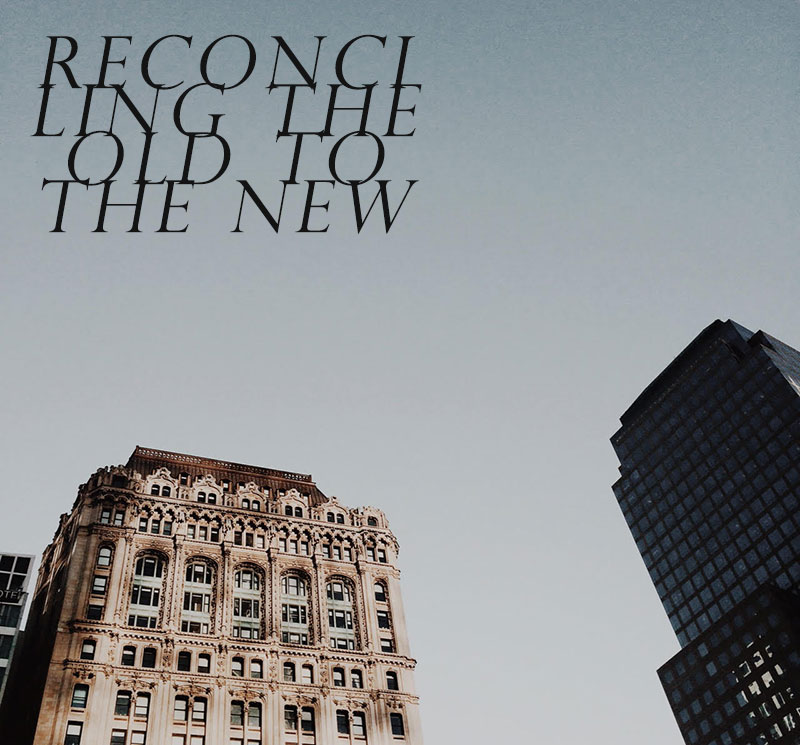 reconciling-the-old-to-the-new