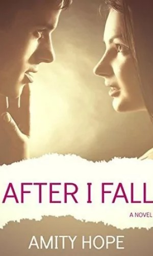 After I Fall by Amity Hope – Review