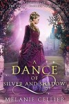 A Dance of Silver and Shadows by Melanie Cellier Review