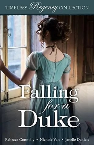 Falling for a Duke by Rebecca Connolly, Nichole Van, Janelle Daniels – Review
