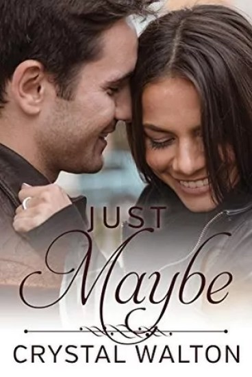 Just Maybe by Crystal Walton – Review