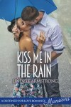 Kiss Me in the Rain Lindzee Armstrong