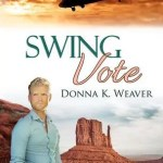 Swing Vote Donna K Weaver