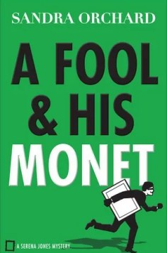 A Fool and His Monet by Sandra Orchard – Review