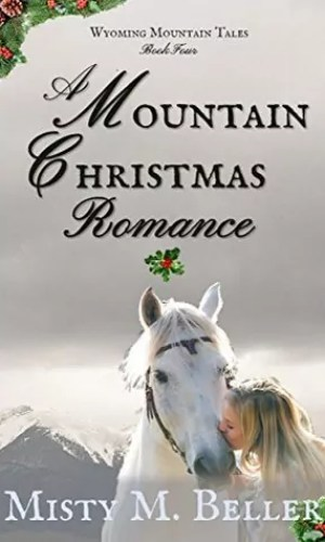 A Mountain Christmas Romance by Misty Beller – Sale