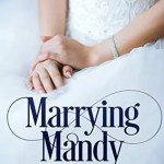 Marrying Mandy by Melanie D. Snitker