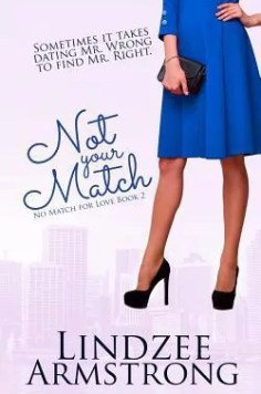 Not Your Match by Lindzee Armstrong – Free