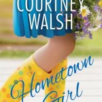 Hometown Girl by Courtney Walsh