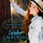 Finding Love in Eureka California by Angela Ruth Strong