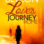 Love's Journey Home by Julie Coulter Bellon