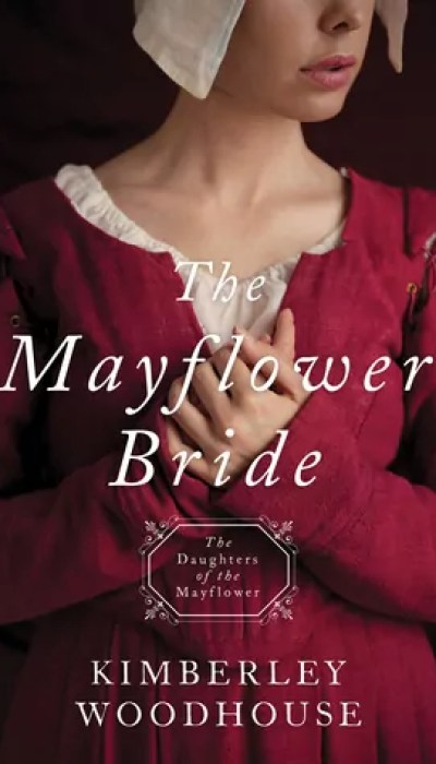 The Mayflower Bride by Kimberley Woodhouse – Review