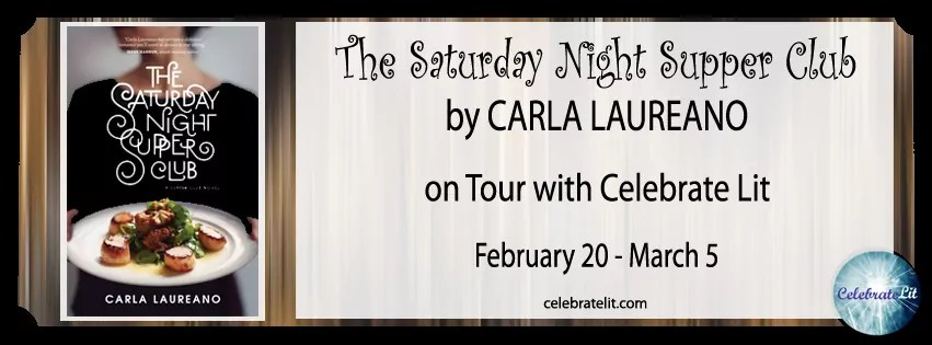 Saturday Night Supper Club by Carla Laureano - Review/Guest Post/Giveaway