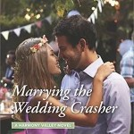 Marrying the Wedding Crasher by Melinda Curtis